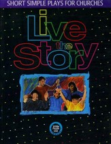 Live the Story: Short Simple Plays for Churches
