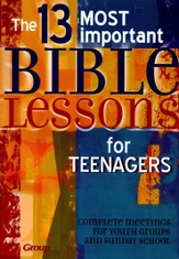 The 13 Most Important Bible Lessons for Teenagers