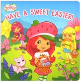 Strawberry Shortcake: Have a Sweet Easter!