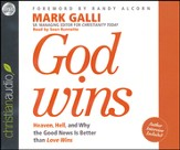 God Wins: Heaven, Hell and Why the Good News is Better than Love Wins Unabridged Audiobook on CD