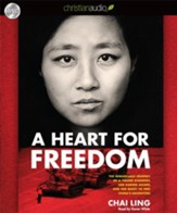A Heart for Freedom: The Remarkable Journey of a Young Dissident, Her Daring Escape, and Her Quest to Free China's Daughters Unabridged Audiobook on CD