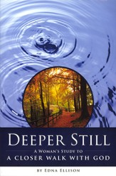 Deeper Still: A Woman's Study to a Closer Walk with God - eBook