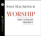 Worship: The Ultimate Priority Unabridged Audiobook on CD