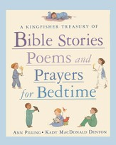 A Kingfisher Treasury of Bible Stories, Poems, and Prayers for Bedtime