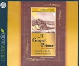 A Gospel Primer for Christians: Learning to See the Glories of God's Love Unabridged Audiobook on CD