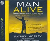 Man Alive: Transforming a Man's Seven Primal Needs into a Powerful Spiritual Life Unabridged Audiobook on CD