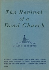 The Revival of a Dead Church: A Revival in Soul-Winning, True Prayer, Life of Victory, Bible Study, Missions and Giving, Recognition of the Work of the Holy Spirit, and Other Vital Subjects / New edition - eBook