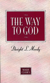 The Way To God: Moody Classics Series / New edition - eBook