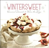 Wintersweet, Seasonal Desserts to Warm the Home