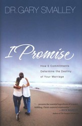 I Promise: How 5 Commitments Determine the Destiny of   Your Marriage - Slightly Imperfect