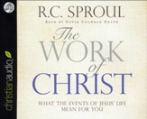 The Work of Christ: What the Events of Jesus' Life Mean for You Unabridged Audiobook on CD