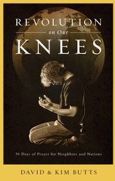 Revolution on Our Knees: 30 Days of Prayer for Neighbors and Nations - eBook