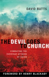 The Devil Goes to Church: Combating the Everyday Attacks of the Enemy - eBook