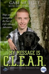 My Message is C.L.E.A.R.: Hope and Strength in the Face of Life's Greatest Adversities - eBook