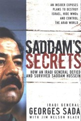 Saddam's Secrets: How an Iraqi General Defied &   Survived Saddam Hussein