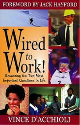 Wired to Work: Answering The Two Most Important Questions In Life - eBook