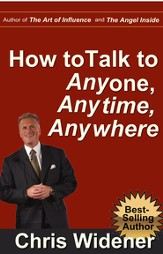 How to Talk to Anybody, Anytime, Anywhere: 3 Steps to Make Instant Connections - eBook