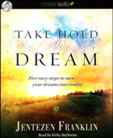 Take Hold of Your Dream: Five easy steps to turn your dreams into reality Unabridged Audiobook on CD