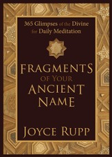 Fragments of Your Ancient Name: 365 Glimpses of the Divine for Daily Meditation - eBook