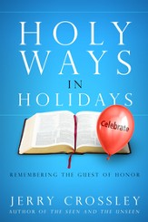 Holy Ways in Holidays: Remembering the Guest of Honor / New edition - eBook