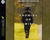 Growing Up Amish: A Memoir Unabridged Audiobook on CD