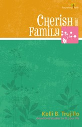 Cherish Your Family: Flourishing Faith Series: devotional studies to fit your life - eBook