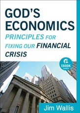 God's Economics (Ebook Shorts): Principles for Fixing Our Financial Crisis - eBook