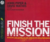 Finish the Mission: Bringing the Gospel to the Unreached and Unengaged: Unabridged Audiobook on CD