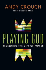 Playing God: Redeeming the Gift of Power - eBook