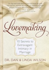 Lovemaking: Enjoy Extravagant Intimacy in Your Marriage