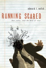 Running Scared: Fear, Worry, and the God of Rest - eBook