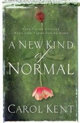 A New Kind of Normal: Hope-Filled Choices When Life Turns Upside Down - eBook