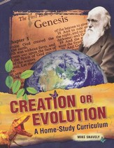 Creation or Evolution: A Home-Study Curriculum 3rd Ed.