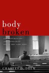 Body Broken: Can Republicans and Democrats Sit in the Same Pew? - eBook