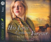 His Love Endures Forever Unabridged Audiobook on CD
