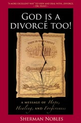 God Is A Divorce Too!: A Message of Hope, Healing, and Forgiveness - eBook