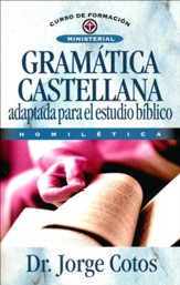 Gramatica Castellana: Adaptada Para el Estudio Biblico   (Spanish Grammar: Adapted for Bible Study)