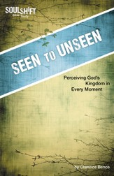 Seen to Unseen: SoulShift Bible Study: devotional studies to fit your life - eBook