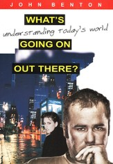 What's Going On Out There?: Understanding Today's World