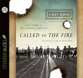 Called to the Fire: A Witness for God in Mississippi; The Story of Dr. Charles Johnson Unabridged Audiobook on CD