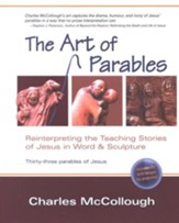 The Art of Parables: Reinterpreting the Teaching Stories of Jesus in Word & Sculpture--Book and CD-ROM