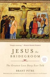 Jesus the Bridegroom: Seeing Christ and the Cross Through Ancient Jewish Eyes - eBook