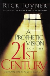 A Prophetic Vision for the 21st Century: A Spiritual Map to Help You Navigate into the Future - eBook