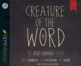 Creature of the Word: The Jesus-Centered Church Unabridged Audiobook on CD