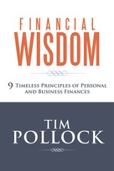 Financial Wisdom: 9 Timeless Principles of Personal and Business Finances - eBook