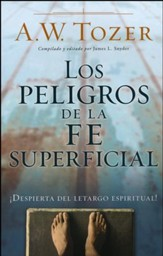 Los Peligros de la Fe Superficial  (The Dangers of a Shallow Faith)