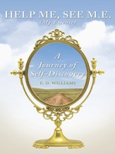 Help Me, See M.E. (My Essence): A Journey of Self-Discovery - eBook