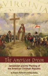 The American Dream: Jamestown and the Planting of the American Christian Republic