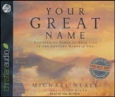 Your Great Name: Discovering Power for Your Life in the Awesome Names of God Unabridged Audiobook on CD