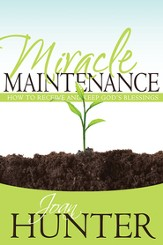 Miracle Maintenance: How to Receive and Keep God's Blessings - eBook